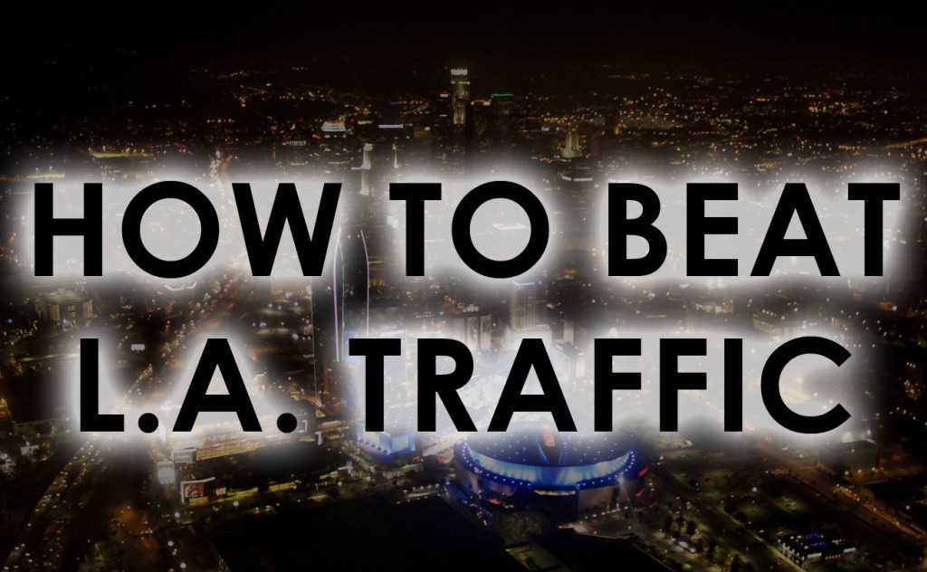How To Beat L.A. Traffic